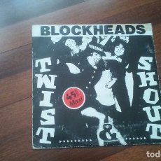 Discos de vinilo: BLOCKHEADS-TWIST & SHOUT.MAXI ESPAÑA. Lote 103843695