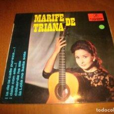 Discos de vinilo: EP : MARIFE DE TRIANA : LA DE LA CALLE PUREZA + 3 EX. Lote 103876379
