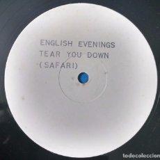 Discos de vinilo: ENGLISH EVENINGS – TEAR YOU DOWN. DISCO PARA DISCOTECA. Lote 103896591