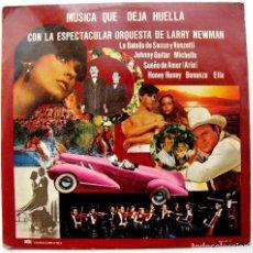 Discos de vinilo: ORQUESTA DE LARRY NEWMAN - MUSICA QUE DEJA HUELLA - LP EDA 1977 BPY. Lote 103913115