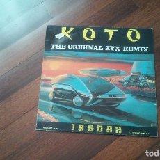 Discos de vinilo: KOTO-JABDAH THE ORIGINAL ZYX REMIX.MAXI ESPAÑA. Lote 103917355