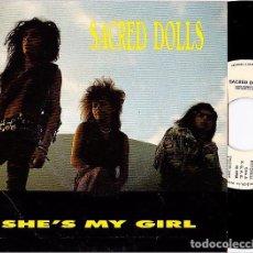 Discos de vinilo: SACRED DOLLS - SHE´S MY GIRL SINGLE PROMOCIONAL (UNA SOLA CARA) 1990. Lote 103937507