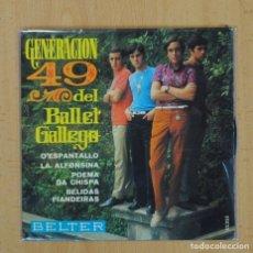 Discos de vinilo: GENERACION 49 DEL BALLET GALLEGO - O´ESPANTALLO + 3 - EP. Lote 103976786