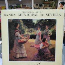 Discos de vinilo: BANDA MUNICIPAL DE SEVILLA, PROFESORES - ... POR SEVILLANAS - DIR. JOSE SAXO SANCHEZ - LP. PASARELA . Lote 103977039