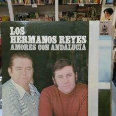 Discos de vinilo: LOS HERMANOS REYES - AMORES CON ANDALUCÍA (SEVILLANAS) - LP. DEL SELLO HISPAVOX DE 1977. Lote 103977239