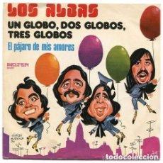 Discos de vinilo: LOS ALBAS– UN GLOBO, DOS GLOBOS, TRES GLOBOS / EL PÁJARO DE MIS AMORES - EP BELTER 1974. Lote 103985203