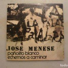 Discos de vinilo: SINGLE DISCO JOSE MENESE PAÑOLITO BLANCO. Lote 104005411