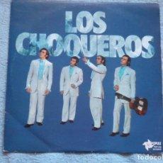 Discos de vinilo: LOS CHOQUEROS, DEL 75. Lote 104015855