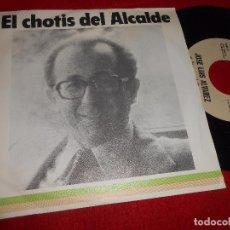 Discos de vinilo: JOSE LUIS ALVAREZ A LOS MADRILEÑOS EL CHOTIS DEL ALCALDE SINGLE 7'' 1979 PROMO POLITICA UCD MADRID. Lote 104021135