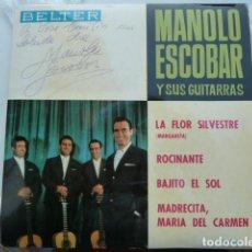 Discos de vinilo: MANOLO ESCOBAR -LA FLOR SILVESTRE Y 3 MAS -CON DEDICATORIA Y FIRMA . Lote 104024231