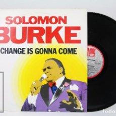 Discos de vinilo: LP VINILO DE SOUL - SOLOMON BURKE / A CHNAGE IS GONNA COME - ROUNDER EUROPA, AÑO 1986. Lote 104030899