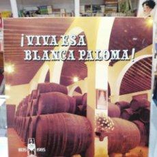 Discos de vinilo: ¡VIVA ES BLANCA PALOMA! - SEVILLANAS ROCIERAS - DOBLE LP. DEL SELLO HISPAVOX DE 1986. Lote 104033139
