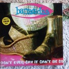 Discos de vinilo: BARRACUDAS, DON`T EVER SAY CAN`T BE SO. Lote 104055903