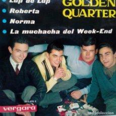 Discos de vinilo: GOLDEN QUARTER- LUP DE LUP - EP 1964- EXC. ESTADO.. Lote 104058215
