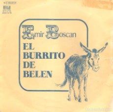 Discos de vinilo: EMIR BOSCAN - EL BURRITO DE BELEN + EL CUARTETAZO SINGLE SPAIN 1977. Lote 104062635