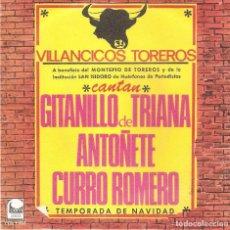 Discos de vinilo: VILLANCICOS TOREROS - GITANILLO DE TRIANA + ANTOÑETE + CURRO ROMERO - BALADA DE NAVIDAD SINGLE-1967. Lote 104099243