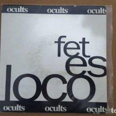 Discos de vinilo: SINGLE - OCULTS - FET ES LOCO - AL.LELUIA RECORDS AS 013 - 1994 - PROMO. Lote 104101491