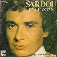 Discos de vinilo: MICHEL SARDOU - EN CHANTANT + A DES ANNEES D´ICI SINGLE POPLANDIA SPAIN 1978. Lote 104179431