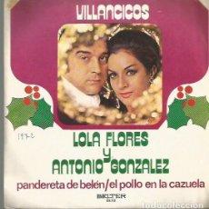 Discos de vinilo: LOLA FLORES Y ANTONIO GONZALEZ SINGLE SELLO BELTER AÑO 1972 EDITADO EN ESPAÑA VILLANCICOS. Lote 104182059