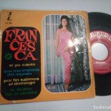 Discos de vinilo: EP-FRANCESCA-SI YO CANTO-1964-SPAIN-. Lote 104196035