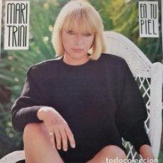 Discos de vinilo: MARI TRINI - EN TU PIEL - LP DE VINILO COMPLETO CON LETRAS. Lote 104204115