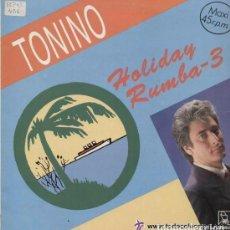 Discos de vinilo: TONINO / HOLIDAY RUMBA 3 (MAXI HORUS DE 1989) . Lote 104217519