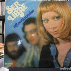 Discos de vinilo: CONTINUADOS - SER LIBRE LP 1975. Lote 104227727
