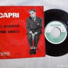 Discos de vinilo: MUSICA SINGLE: CAPRI - EL DESCONTENT / POBRE GONZALEZ! (ABLN). Lote 104240207