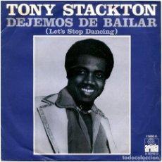 Discos de vinilo: TONY STACKTON – DEJEMOS DE BAILAR (LET'S STOP DANCING) - SG SPAIN 1978 - ARIOLA 11880 A. Lote 104240787