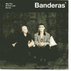 Discos de vinilo: BANDERAS - MAY THIS BE YOUR LAST SORROW / NICE TO KNOW (SINGLE ALEMAN, LONDON RECORDS 1991). Lote 104258379
