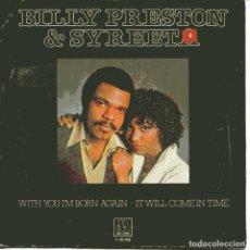 Discos de vinilo: BILLY PRESTON AND SYREETA - WITH YOU I'M BORN AGAIN / IT WILL COME IN TIME. Lote 104259571
