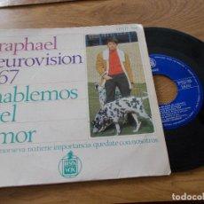 Discos de vinilo: RAPHAEL. EUROVISION 67, HABLEMOS DEL AMOR.. Lote 104261167