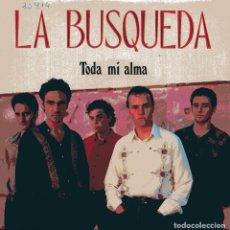 Discos de vinilo: LA BUSQUEDA - TODA MI ALMA (SINGLE ESPAÑOL, 3 CIPRESES 1991). Lote 104266291