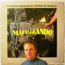 Discos de vinilo: ANTONIO MARIA MAYOLAS.MARTILLEANDO...COMO NUEVO...DEDICADO Y FIRMADO. Lote 104318739