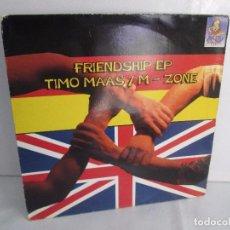 Discos de vinilo: FRIENDSHIP EP. TIMO MAAS/M - ZONE. MELODY PLACE. E.P VINILO. VER FOTOGRAFIAS ADJUNTAS. Lote 104362375