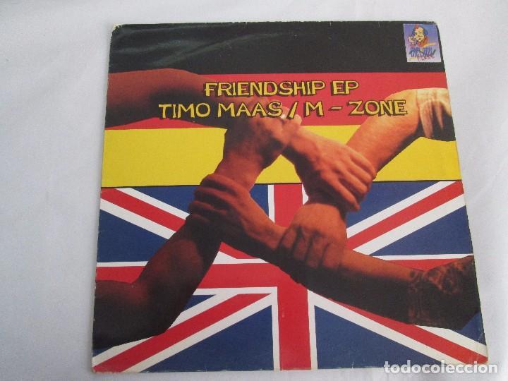 Discos de vinilo: FRIENDSHIP EP. TIMO MAAS/M - ZONE. MELODY PLACE. E.P VINILO. VER FOTOGRAFIAS ADJUNTAS - Foto 2 - 104362375