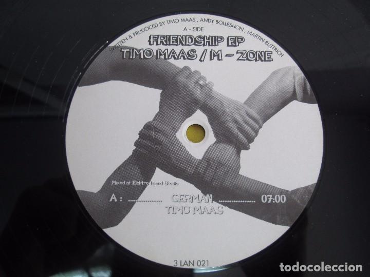 Discos de vinilo: FRIENDSHIP EP. TIMO MAAS/M - ZONE. MELODY PLACE. E.P VINILO. VER FOTOGRAFIAS ADJUNTAS - Foto 4 - 104362375