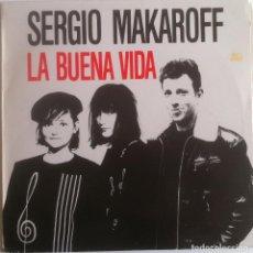 Discos de vinilo: SERGIO MAKAROFF - LA BUENA VIDA - LP PDI 1987 EDICIÓN ESPAÑOLA ORIGINAL. Lote 104372911