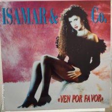 Discos de vinilo: ISAMAR & CO.- VEN POR FAVOR + 2 - MAXI NUEVO CON HOJA PROMO. Lote 104386851