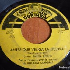 Discos de vinilo: CONJUNTO ORGULLO SANTEÑO DE DORINDO CARDENAS - ANTES QUE VENGA LA GUERRA / NUNCA ME DESPRECIES -. Lote 104389799