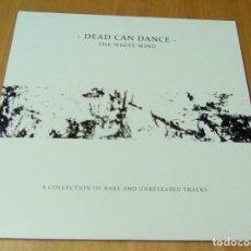 Discos de vinilo: DEAD CAN DANCE - THE WHITE WIND (2LP REEDICIÓN) NUEVO. Lote 151390614