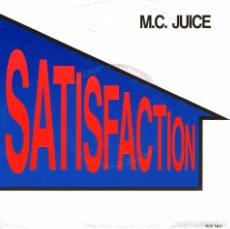 Discos de vinilo: M.C. JUICE - SINGLE VINILO 7'' - EDITADO EN HOLANDA - SATISFACTION + YOUR GUY - RAMS HORN 1991. Lote 104506251