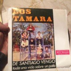 Discos de vinilo: ANTIGUO SINGLE VINILO LOS TAMARA,DE SANTIAGO VENGO AÑO 1971. Lote 104547967