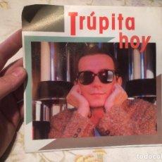 Discos de vinilo: ANTIGUO SINGLE VINILO TRUPITA, HOY (POLYDOR AÑO 1984) . Lote 104549479