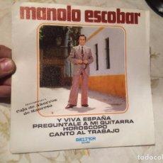 Discos de vinilo: ANTIGUO SINGLE VINILO MANOLO ESCOBAR Y VIVA ESPAÑA AÑO 1973. Lote 104550591