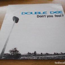 Discos de vinilo: DOUBLE DEE. DON´T YOU FEEL.? MAXI. Lote 104578507