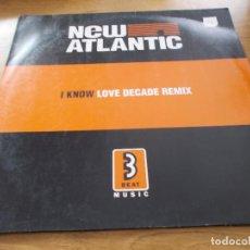 Discos de vinilo: NEW ATLANTIC. I KNOW LOVE DECADE REMIX. MAXI. Lote 104578747
