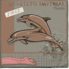 Disques de vinyle: CUARTETO IMPERIAL - FIESTA (MEDLEY) (SINGLE ESPAÑOL, CBS 1982). Lote 104580063