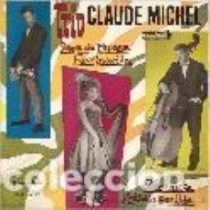 Discos de vinilo: TRIO CLAUDE MICHEL EP SELLO IBEROFON AÑO 1961 EDITADO EN ESPAÑA. Lote 104663903