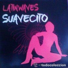 Discos de vinilo: LATIN WAVES, SUAVECITO, MAXI-SINGLE SPAIN 2005. Lote 104671683
